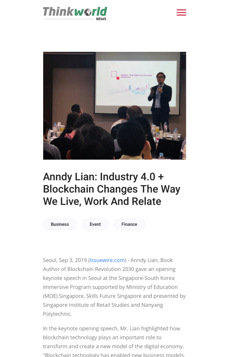 Think World News: Anndy Lian: Industry 4.0 + Blockchain Changes The Way We Live, Work And Relate