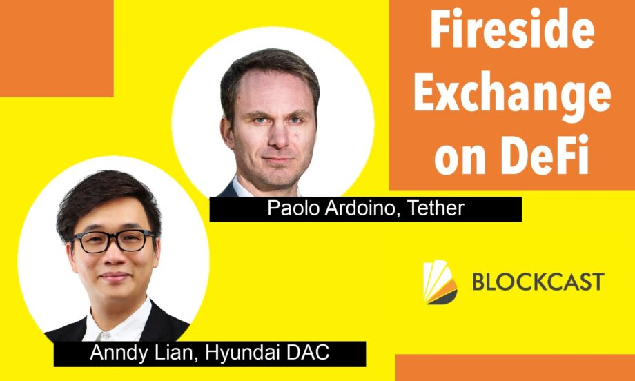 Talk about DeFi with Anndy Lian, Advisory Board Member of Hyundai DAC & Paolo Ardoino, CTO of Tether