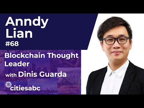 Citiesabc Interviews Anndy Lian, Author, Blockchain Thought Leader On Bridging Blockchain Between Business & Governments