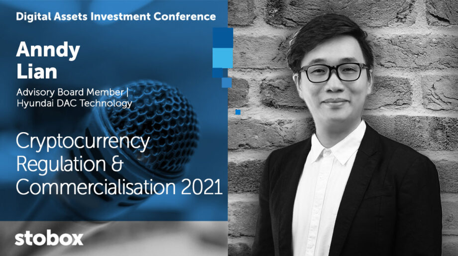 """Anndy Lian's Speech on """"Cryptocurrency Regulation & Commercialisation 2021"""" at Digital Assets Investment Conference"""
