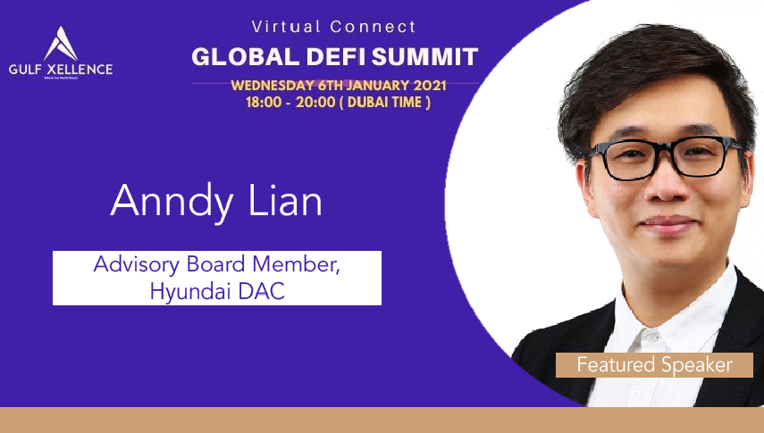 """Anndy Lian, Advisory Board Member at Hyundai DAC Spoke at Global DeFi Summit """"Do the right thing for DeFi for it to grow."""""""
