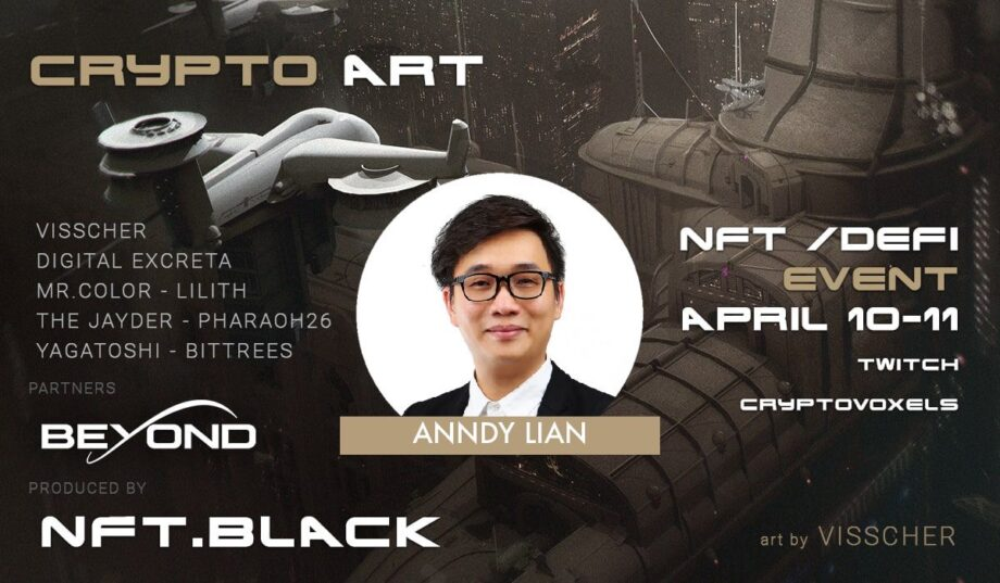 "Anndy Lian Spoke at Crypto Art NFT/ DeFi Event ""NFT has to move beyond art, into finance"""