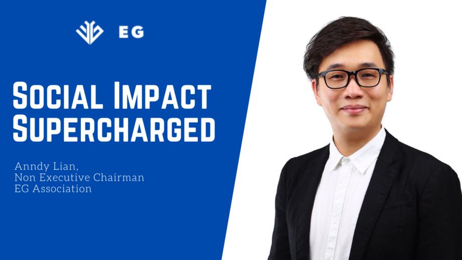 "Anndy Lian Joins EG Association as Non Executive Chair ""Social Impact Supercharged Using Blockchain"""
